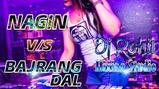 Nagin vs Bajrang Dal    Funky Style Mix    Dj Rohit Mixing Studio