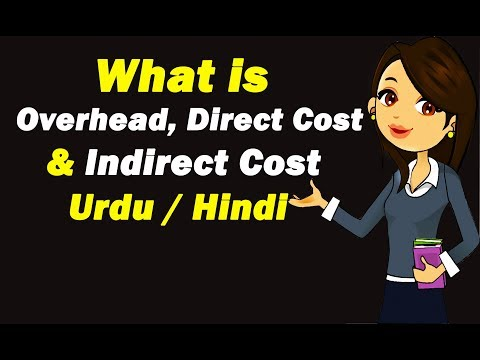 What is Direct Cost & Indirect Cost ? What is Overhead ? Urdu / Hindi