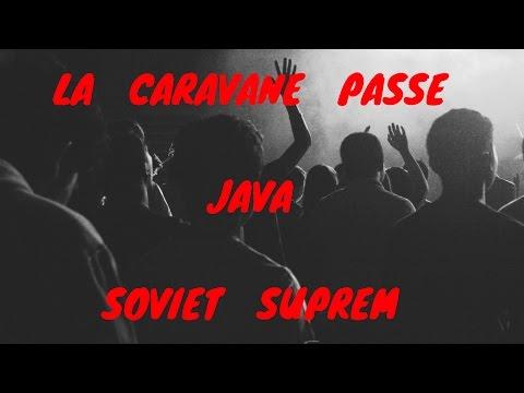 CARAVANE PASSE - JAVA - SOVIET SUPREM - L'Interlude Musical #1