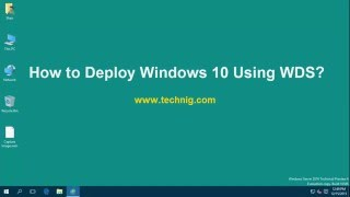 How to Deploy Windows 10 with WDS Using Windows Server 2016?