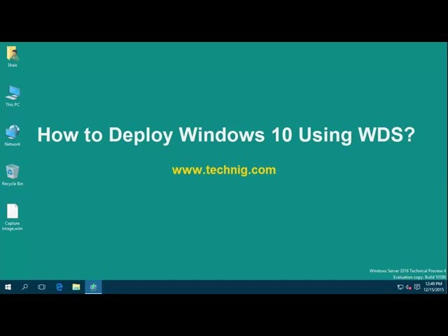How to Configure WDS on Windows Server 2016 for Windows Deployment