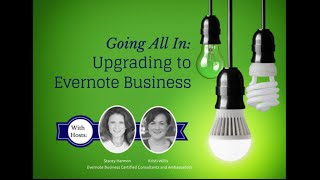 get Untethered with Evernote - Going All In: Upgrading to Evernote Business