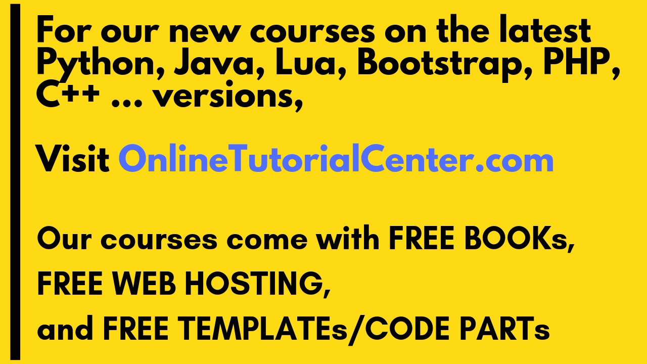 New courses on the latest Python, Java, Lua, Bootstrap, PHP, C++      versions