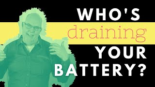 WHO'S DRAINING YOUR BATTERY? | Steve Gudrie
