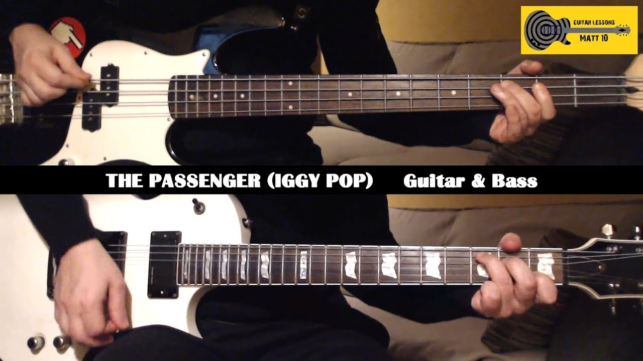 The Passenger Iggy Pop Guitar Lesson And Bass Lesson With Tabs