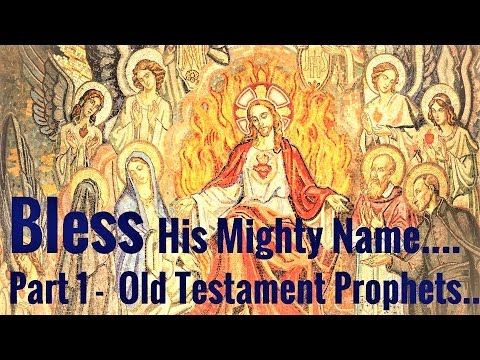 Bless the Lord, Powerful Praise & Thanksgiving, Old Testament Prophets Part 1, Healing, Deliverance