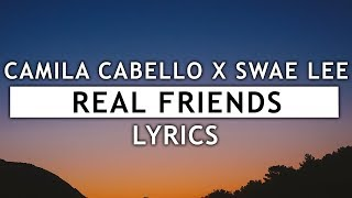 Camila Cabello - Real Friends (Lyrics) ft. Swae Lee