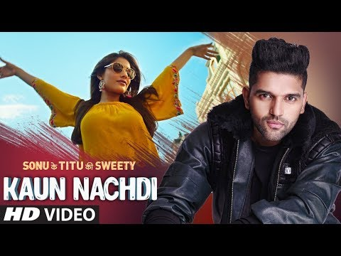 Kaun Nachdi (Video) | Sonu Ke Titu Ki...