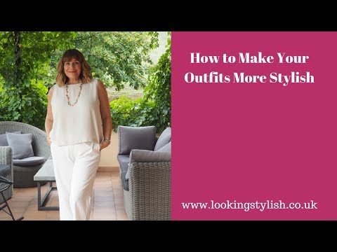 How To Make Your Outfits More Stylish