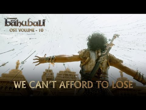 Baahubali OST - Volume 10 - We Can't Afford to Lose | MM Keeravaani