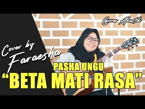BETA MATI RASA - PASHA UNGU (LIRIK) COVER AKUSTIK BY FARAESHA