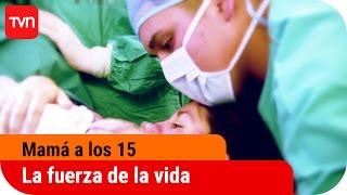Mamá a los 15 | T02E05: La fuerza de la vida