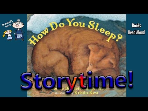 Stories for Kids ~ HOW DO YOU SLEEP? Read Aloud ~ Story Time ~  Bedtime Story Read Along Books