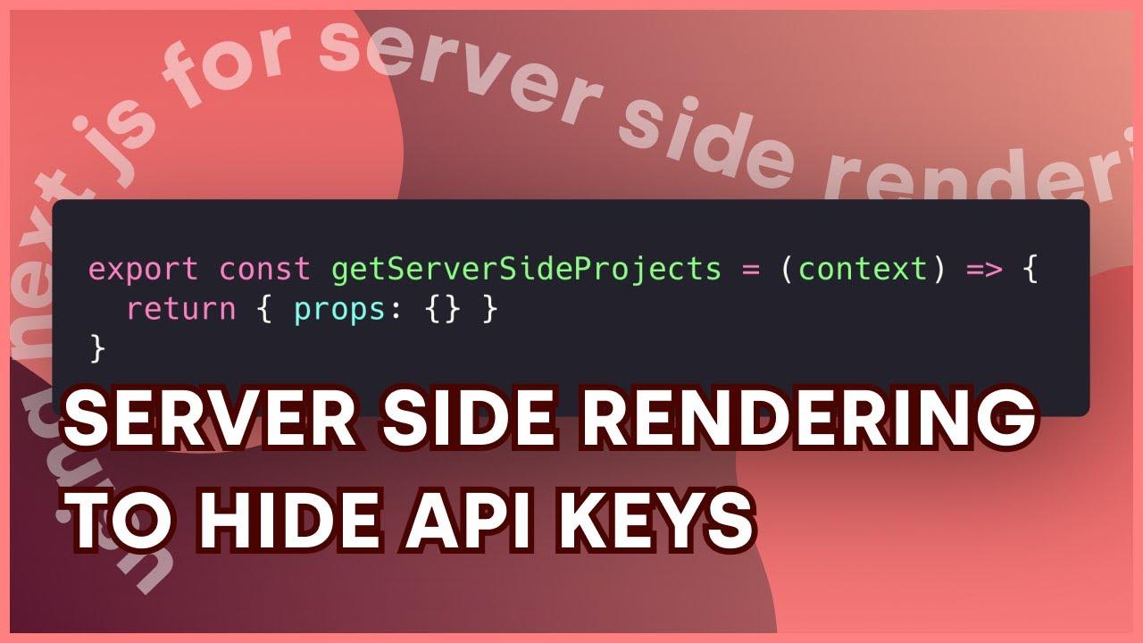 Server Side Rendering with NextJS to Hide API Keys