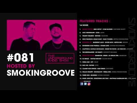 Smokingroove - The Underground Radio Show #081 [Deep/Tech House]