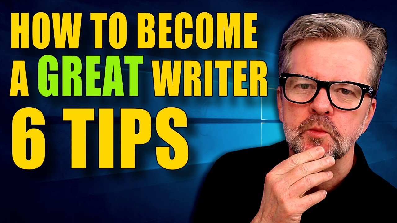 Improve Your Writing: 12 Tips for Becoming a Better Writer