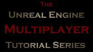 Unreal Engine Multiplayer Tutorial Series Promo with Free Game Download