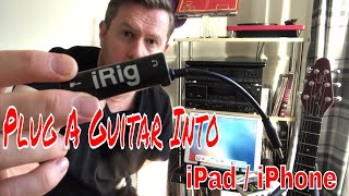 How To Plug Guitar Into iPad / iPhone - Tonebridge And iRig apps