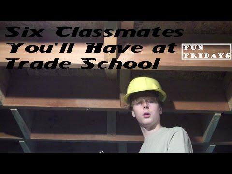 Six Classmates You'll Have at Trade School   Fun Fridays