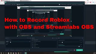 How to Record Roblox with OBS and Streamlabs OBS