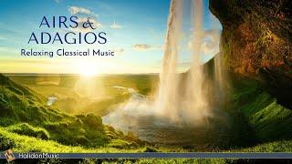 Relaxing Classical Music - Airs & Adagios