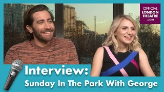 Interview with Jake Gyllenhaal & Annaleigh Ashford | Sunday In The Park With George