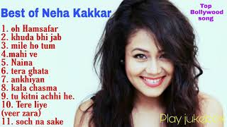 Top 10 Songs Of Neha Kakkar \\ Best Of Neha Kakkar Songs Latest Bollywood - INDIAN Heart songs