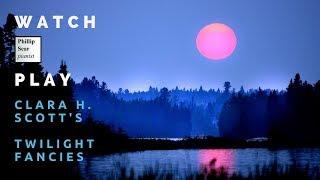 Clara H. Scott: Twilight Fancies