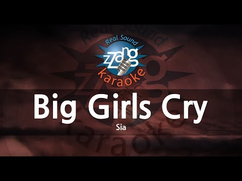 Sia-Big Girls Cry (-1key) (Melody) (Karaoke Version) [ZZang KARAOKE]