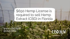 $650 hemp license is required to sell Hemp Extract (CBD) in Florida