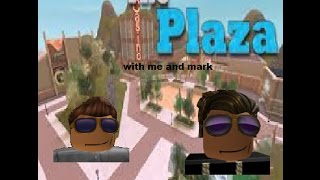 (SCG) me and coolimperfectmarkjoke playing The Plaza (Roblox)