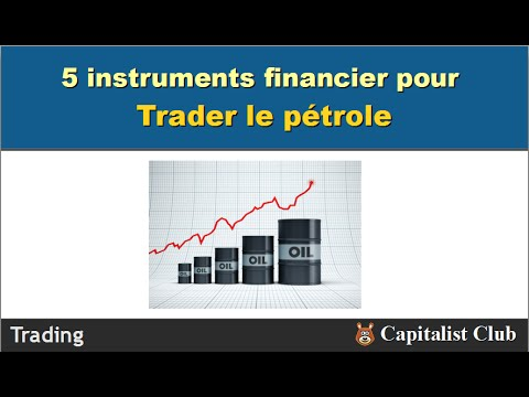 5 instruments pour trader le pétrole