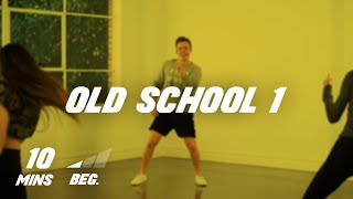Old School - 10 Min Dance Class