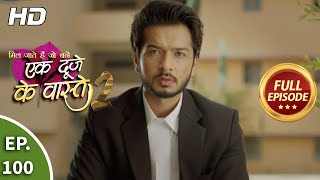 Ek Duje Ke Vaaste 2 - Ep 100 - Full Episode - 16th October, 2020