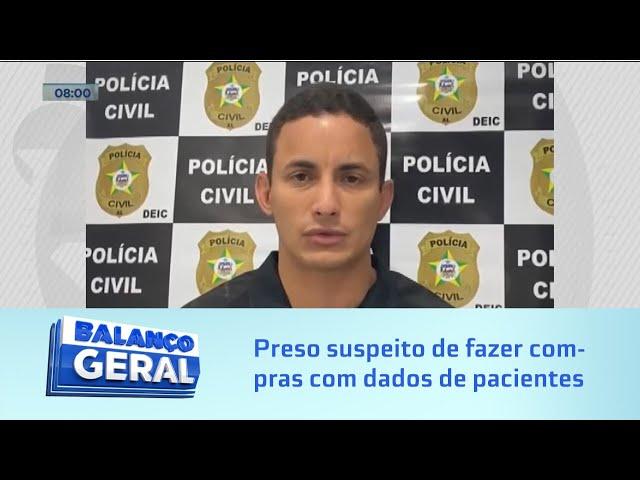 Estelionato: Homem é preso suspeito de fazer compras com dados de pacientes de pronto-socorro