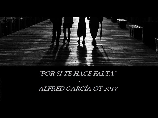 por-si-te-hace-falta-alfred-garcia-ot-2017-tri-alma