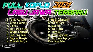 FULL ALBUM KOPLO JAWA TERBARU 2021 VIRAL ( TALINE ASMORO CIDRO 2 SAYANG SAYANG ) KOPLO FULLBASS