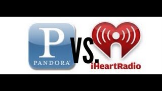Pandora VS. iHeartRadio
