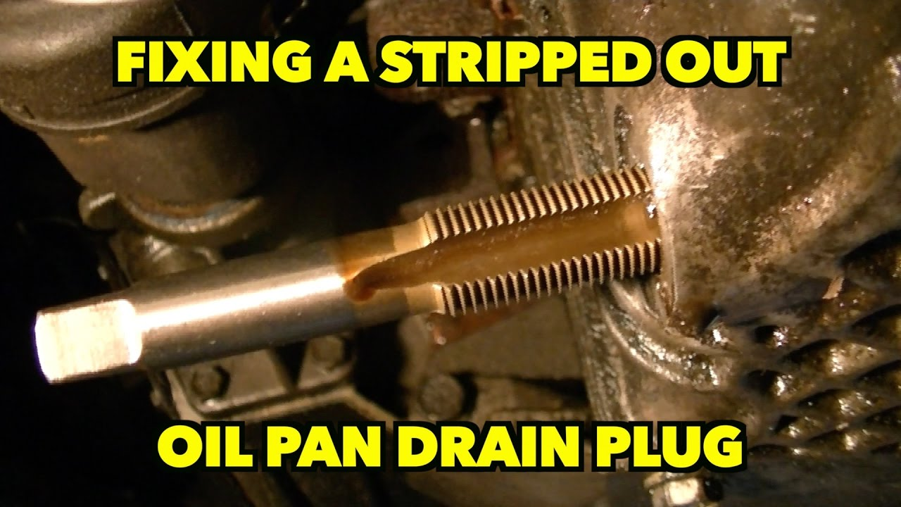 Fixing A Aluminum Stripped Oil Pan Drain Plug Youtube