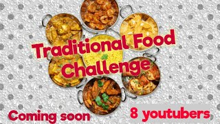 2 DAYS TO GO || Traditional food challenge by 8 Youtubers👩‍🍳 ||coming soon  || DON'T MISS IT .