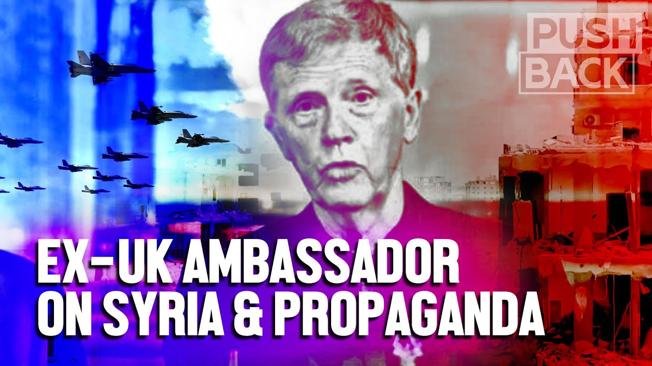 Ex-UK Ambassador: war on Syria continues with US occupation, sanctions, propaganda
