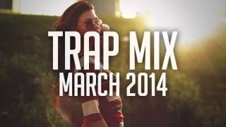 Trap Mix March 2014 - Best EDM Trap Music Mixed by Nizkoo