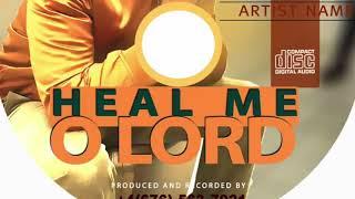Heal Me O Lord - Apostle Cobi Washington