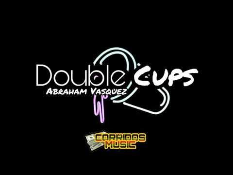 Parfait #DoubleCups #Corridos #AbrahamVasquez