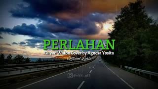 Guyon Waton || PERLAHAN cover by Agnesa Yosita (Official Lyric /Lirik)