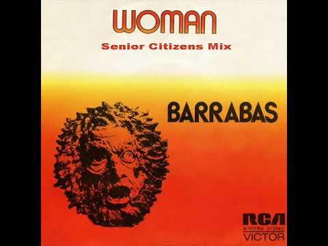 Barrabas - Woman (Senior Citizens Mix)