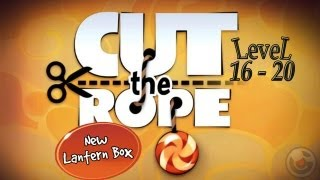 Cut The Rope (lantern Box) Walkthrough Levels 16 - 20