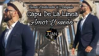 Capu De La Linea - Amor Y Sueno 2019