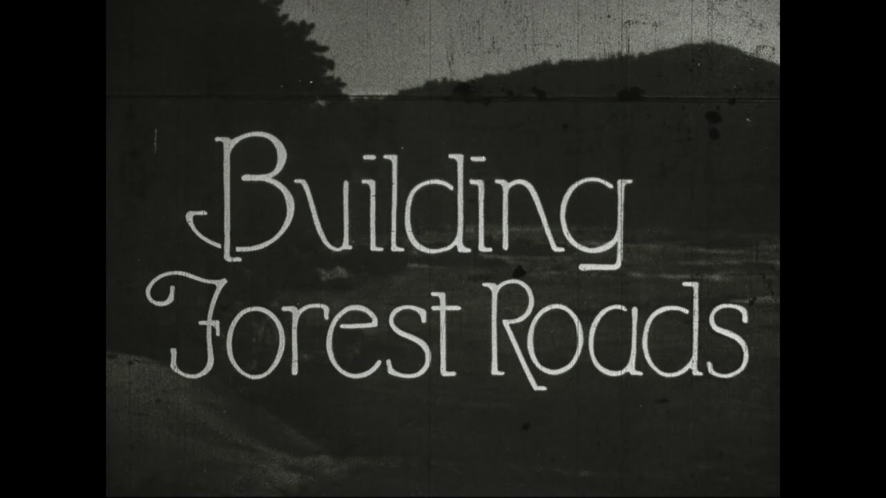 Building Forest Roads (1921)