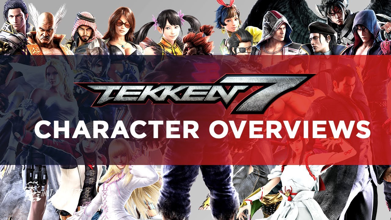 Tekken 7 Character Overviews Youtube